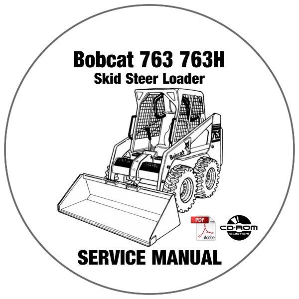 Bobcat Skid Steer Loader 763 763H Service Manual 512250001-512450001-512620001 CD