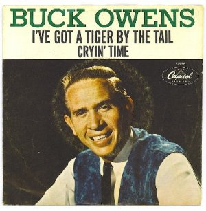 """BUCK OWENS 45 RPM RECORD, """"TIGER BY THE TALE"""" & """"CRYIN' TIME"""""""