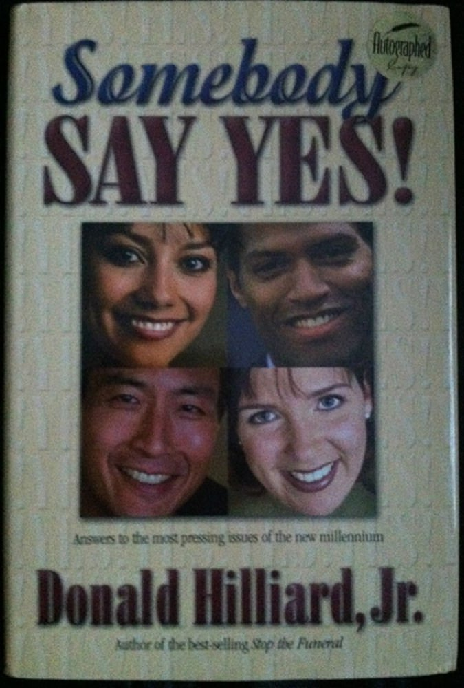 Somebody Say Yes! by Donald, Jr. Hilliard (2001, Hardcover) Autographed copy