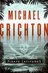 Pirate Latitudes by Michael Crichton (2009, Hardcover)