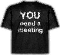 """You Need a Meeting"" T-Shirt"