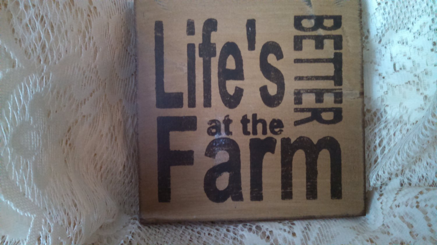 """Wooden handcrafted Sign """"Life's Better at the Farm"""""""