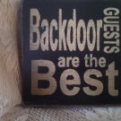 """Wooden handcrafted Sign """"Backdoor Guests are the Best"""""""