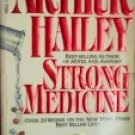 Strong Medicine by Hailey, Arthur