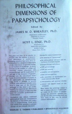 Philosophical Dimensions of Parapsychology by Wheatley, James