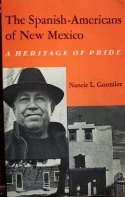 The Spanish-Americans of New Mexico by Gonzalez, Nancie L.