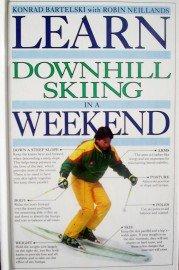 Learn Downhill Skiing in a Weekend by Bartelski, Konrad