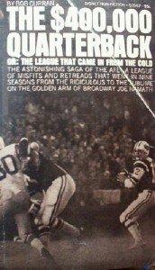 The $400,000 Quarterback: or the League That by Curran, Bob
