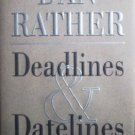 Deadlines & Datelines by Rather, Dan