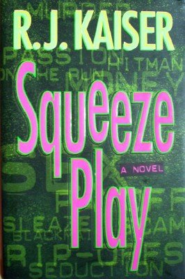 Squeeze Play by Kaiser, R J