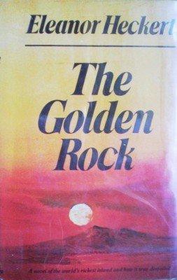The Golden Rock by Heckert, Eleanor