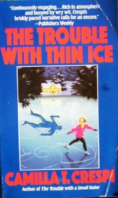 The Trouble with Thin Ice by Crespi, Camilla