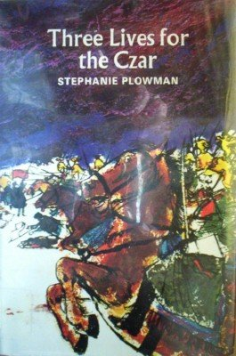 Three Lives for the Czar by Plowman, Stephanie