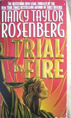 Trial by Fire by Rosenberg, Nancy Taylor