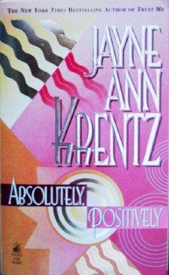 Absolutely Positively by Krentz, Jayne Ann