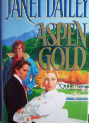 Aspen Gold by Dailey, Janet