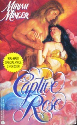 Captive Rose by Minger, Miriam
