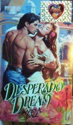 Desperado Dream by Bale, Karen B