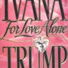 For Love Alone by Trump, Ivana