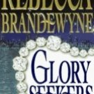Glory Seekers by Brandewyne, Rebecca