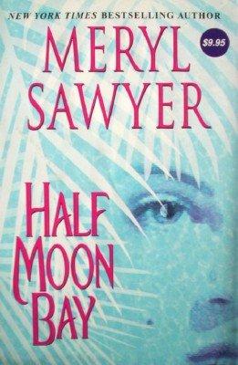 Half Moon Bay by Sawyer, Meryl