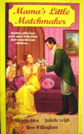 Mama's Little Matchmaker by Holden, Alice