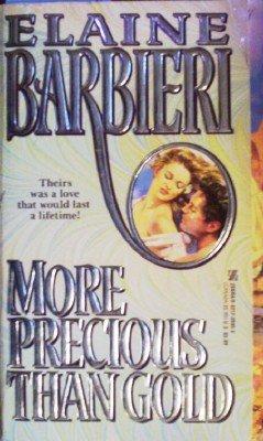 More Precious Than Gold by Barbieri, Elaine