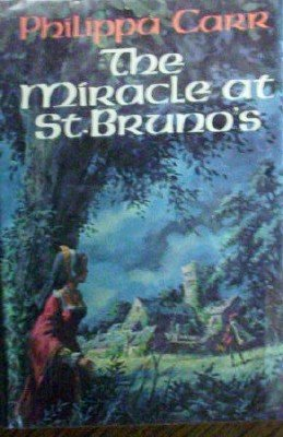 The Miracle at St. Brunos by Carr, Philippa