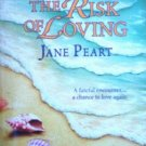 The Risk of Loving by Peart, Jane
