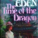 The Time of the Dragon by Eden, Dorothy