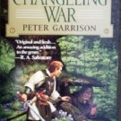 The Changeling War by Garrison, Peter