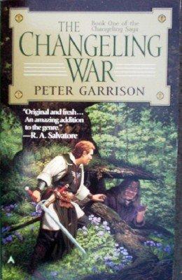The Changeling War by Garrison, Peter
