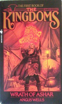 The Kingdoms:Wrath of Ashar by Wells, Angus