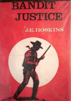 Bandit Justice by Hoskins, J E