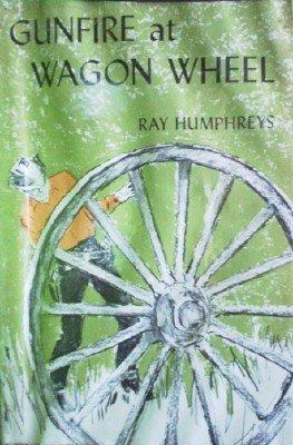 Gunfire at Wagon Wheel by Humphreys, Ray