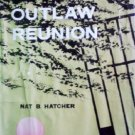 Outlaw Reunion by Hatcher, Nat B.