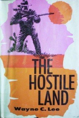 The Hostile Land by Lee, Wayne C.