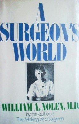 A Surgeon's World by Nolen, William