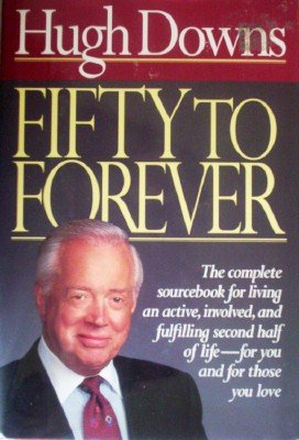 Fifty to Forever by Downs, Hugh