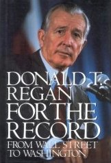 For the Record From Wall Street to Washington by Regan, Donald T.