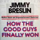 How the Good Guys Finally Won by Breslin, Jimmy