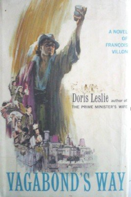 Vagabond's Way:A Novel of Francois Villon by Leslie, Doris