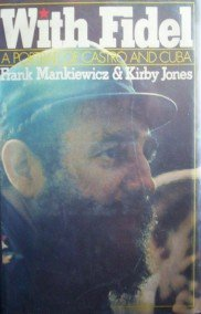 With Fidel A Portrait of Castro and Cuba by Mankiewicz, Frank