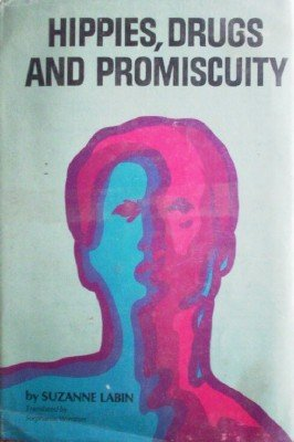 Hippies, Drugs and Promiscuity by Labin, Suzanne
