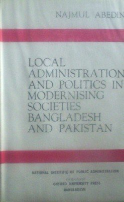 Local Administration And Politics by Abedin, Najmul