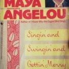 Singin and Swingin and Gettin Merry Like Chri by Angelou, Maya