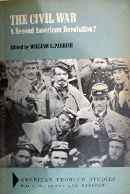 The Civil War A Second American Revoluti by Parrish, William E