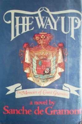 The Way Up The Memoirs of Count Gramont by de Gramont, Sanche