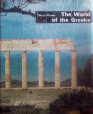 The World of the Greeks by Duruy, Victor