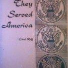They Served America by Hoff, Carol